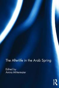 The Afterlife in the Arab Spring