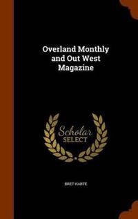 Overland Monthly, and Out West Magazine