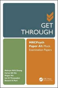 Get Through Mrcpsych Paper A1: Mock Examination Papers