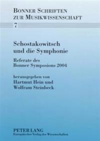 Schostakowitsch Und Die Symphonie: Referate Des Bonner Symposions 2004