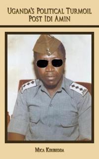 Uganda's Political Turmoil Post Idi Amin