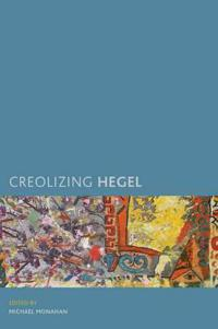 Creolizing Hegel