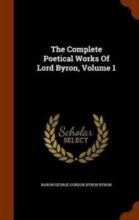 The Complete Poetical Works of Lord Byron, Volume 1