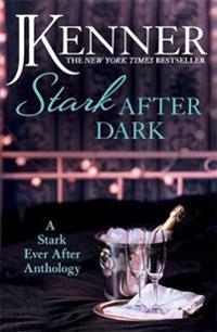 Stark After Dark: A Stark Ever After Anthology (Take Me, Have Me, Play Me Game, Seduce Me)