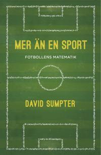 Mer än en sport : fotbollens matematik