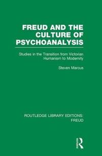 Freud and the Culture of Psychoanalysis