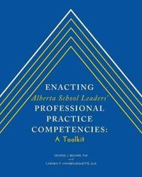 Enacting Alberta School Leaders' Professional Practice Competencies
