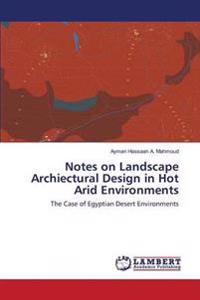Notes on Landscape Archiectural Design in Hot Arid Environments