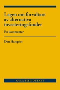 Lagen om förvaltare av alternativa investeringsfonder : en kommentar