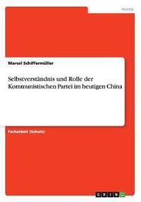 Selbstverstandnis Und Rolle Der Kommunistischen Partei Im Heutigen China