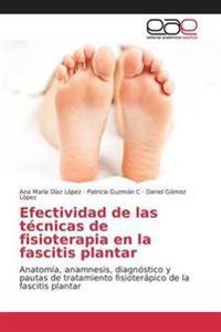 Efectividad de Las Tecnicas de Fisioterapia En La Fascitis Plantar