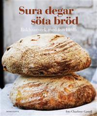 Sura degar, söta bröd : bakhantverk med Jan Hedh