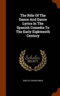 The Role of the Dance and Dance Lyrics in the Spanish Comedia to the Early Eighteenth Century