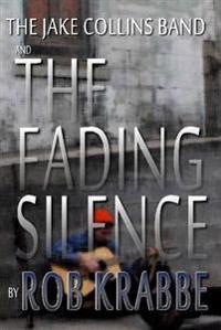 The Jake Collins Band and the Fading Silence