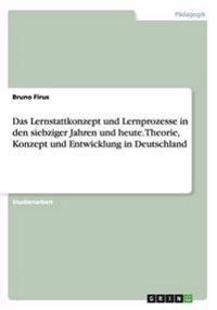 Das Lernstattkonzept und Lernprozesse in den siebziger Jahren und heute. Theorie, Konzept und Entwicklung in Deutschland