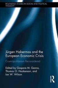 Jurgen Habermas and the European Economic Crisis: Cosmopolitanism Reconsidered
