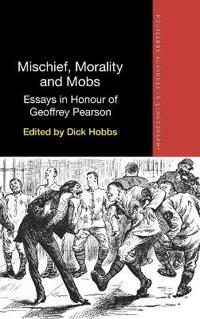 Mischief, Morality and Mobs