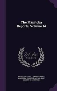 The Manitoba Reports, Volume 14