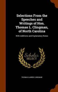 Selections from the Speeches and Writings of Hon. Thomas L. Clingman, of North Carolina