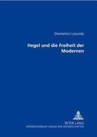 Hegel Und Die Freiheit Der Modernen