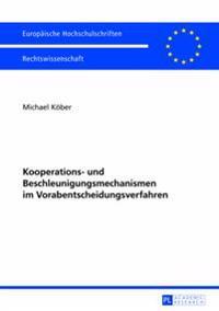 Kooperations- Und Beschleunigungsmechanismen Im Vorabentscheidungsverfahren