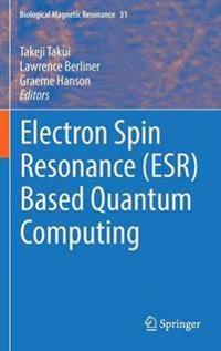 Electron Spin Resonance Based Quantum Computing