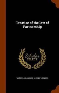 Treatise of the Law of Partnership