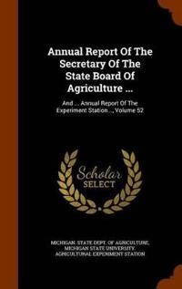 Annual Report of the Secretary of the State Board of Agriculture ...