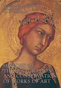 History of the Restoration and Conservation of Works of Art