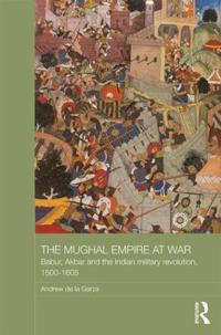 The Mughal Empire at War
