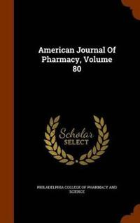 American Journal of Pharmacy, Volume 80