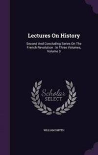 Lectures on History