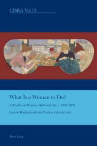 What Is a Woman to Do?