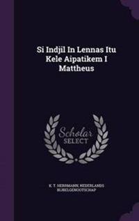 Si Indjil in Lennas Itu Kele Aipatikem I Mattheus