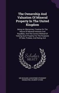 The Ownership and Valuation of Mineral Property in the United Kingdom