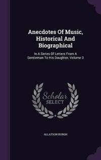 Anecdotes of Music, Historical and Biographical