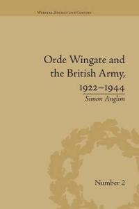 Orde Wingate and the British Army 1922-1944