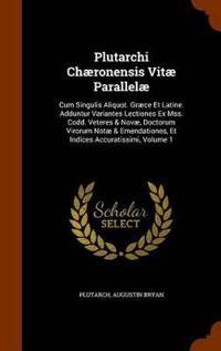 Plutarchi Chaeronensis Vitae Parallelae