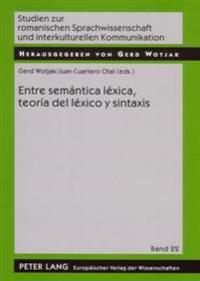 Entre Semantica Lexica, Teoria del Lexico y Sintaxis