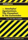 CliffsNotes on Aeschylus' Agamemnon, The Choephori & The Eumenides