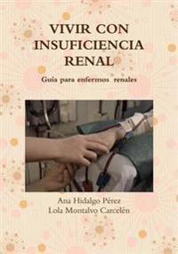 Vivir Con Insuficiencia Renal