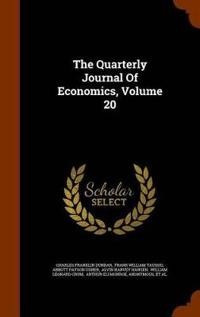 The Quarterly Journal of Economics, Volume 20