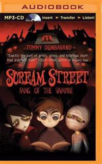 Scream Street: Fang of the Vampire (Book #1)