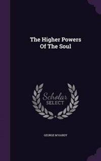 The Higher Powers of the Soul