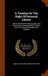 A Treatise on the Right of Personal Liberty