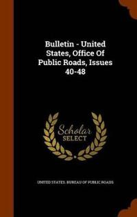 Bulletin - United States, Office of Public Roads, Issues 40-48