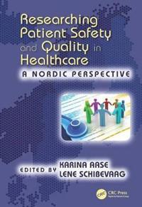 Researching Patient Safety and Quality in Healthcare: A Nordic Perspective
