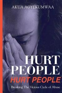 Hurt People Hurt People: Breaking the Vicious Cycle of Abuse