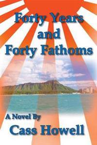 Forty Years and Forty Fathoms