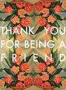 A Friend - Greeting Cards, Pkg of 6: Greeting: Thank You for Being a Friend (Blank Inside)